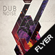 Dub Noise V1 Flyer - GraphicRiver Item for Sale