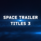 Space Trailer Titles 3 Nulled