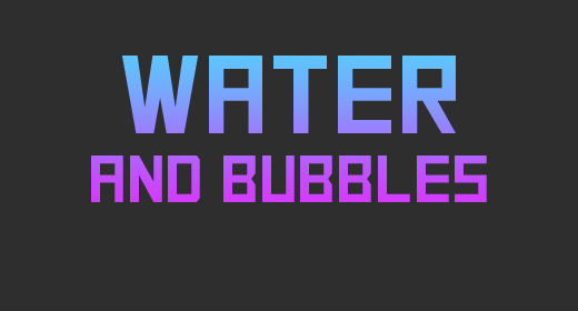 Water and Bubbles