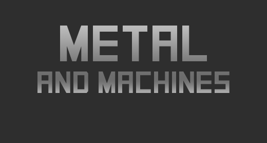 Metal and Machines