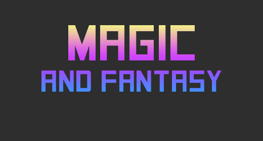 Magic and Fantasy