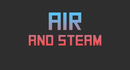 Air and Steam