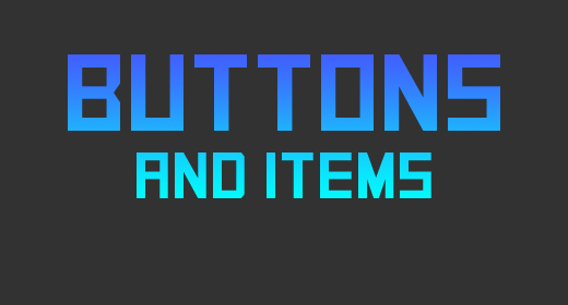 Buttons and Items
