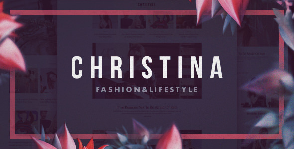 Christina - Fashion & Lifestyle Responsive Magazine Theme - News / Editorial Blog / Magazine