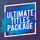 Ultimate Titles Package - VideoHive Item for Sale