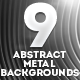 9 Abstract Metal Backgrounds - GraphicRiver Item for Sale