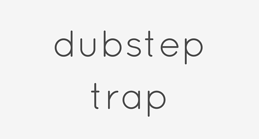 Dubstep | Trap