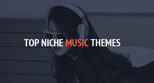 Top Niche Music Themes