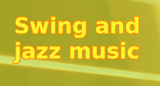 Swing and Jazz Music