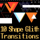 Shape Glitch Transitions - VideoHive Item for Sale