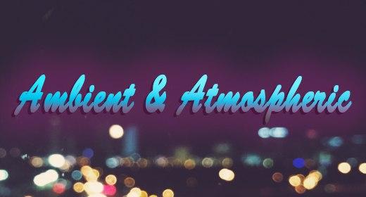 Ambient & Atmospheric