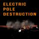 Electric Pole Destruction