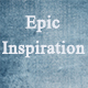 Epic Moments of Inspiration