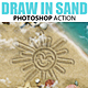 Draw in Sand Photoshop Action - GraphicRiver Item for Sale