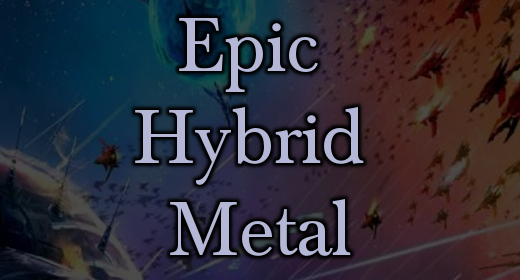 Epic Hybrid Metal