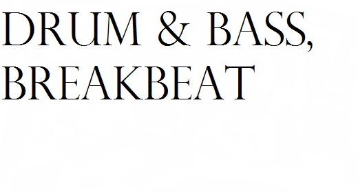 Drum & Bass, Breakbeat Music