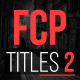 FCP Titles 2 - VideoHive Item for Sale