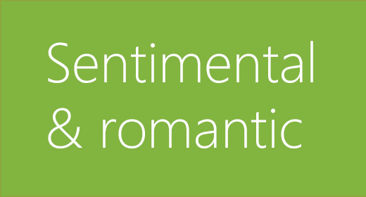 Sentimental & Romantic