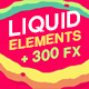 Liquid Elements FX - VideoHive Item for Sale