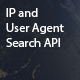 IP and User Agent Lookup API Search Tool