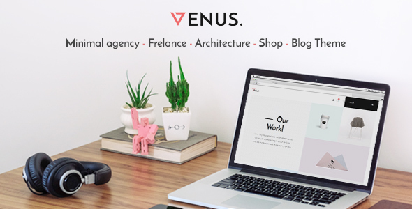 Venus – Minimal Agency, Freelance, Architecture, Shop, Blog Theme