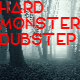 Hard Monster Dubstep