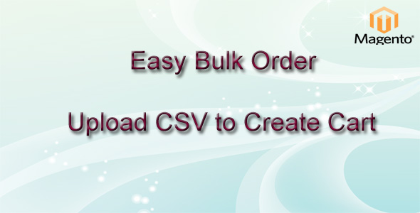 Easy Bulk Order - Upload CSV to Create Cart Magento - CodeCanyon Item for Sale