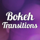 6 Bokeh Transition - VideoHive Item for Sale