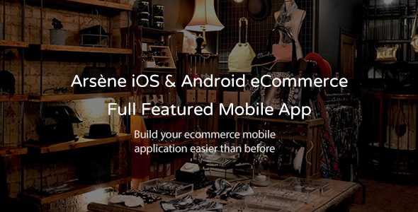 Arsène | iOS & Android eCommerce Mobile App With CMS - CodeCanyon Item for Sale