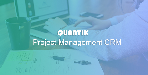 Quantik Project Manager CRM - CodeCanyon Item for Sale