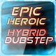 Epic Heroic Inspiring Dubstep