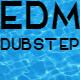 EDM Dubstep