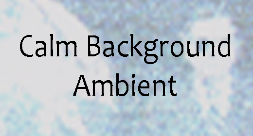 Calm Background Ambient