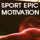 Sport Epic Motivation - VideoHive Item for Sale