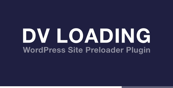 DV Loading - WordPress Site Preloader Plugin - CodeCanyon Item for Sale