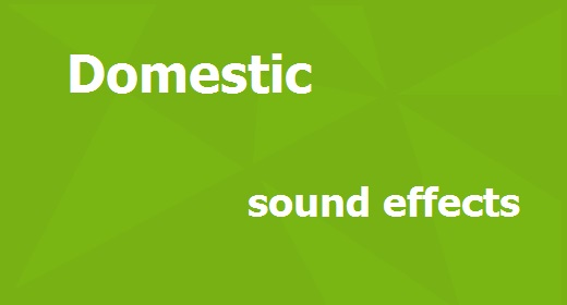 Domestic sound effects
