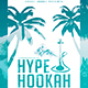 Hype Hookah | Dope Summer Style Minimal Flyer PSD Template - GraphicRiver Item for Sale