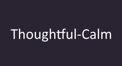 Thoughtful - Calm