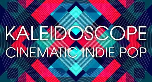 Kaleidoscope - Cinematic Indie Pop