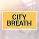 City Breath // Opener - VideoHive Item for Sale