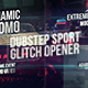 Dubstep Sport Glitch Opener - VideoHive Item for Sale