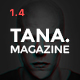 Magazine Tana - News, Music, Movie, Blog, Fashion Template - ThemeForest Item for Sale