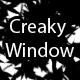 Creaky Window