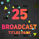 25 Broadcast Titles Pack - VideoHive Item for Sale