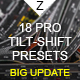 18 Pro Tilt-Shift Presets - GraphicRiver Item for Sale