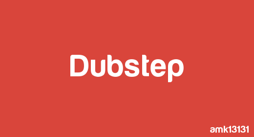 amk13131 - DUBSTEP