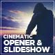 Cinematic Opener & Slideshow - VideoHive Item for Sale