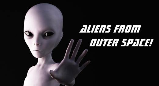 Aliens from outer space!