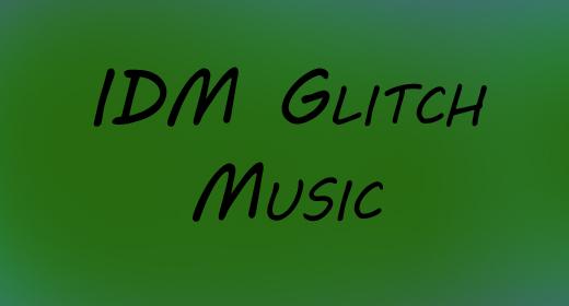 IDM Glitch Music
