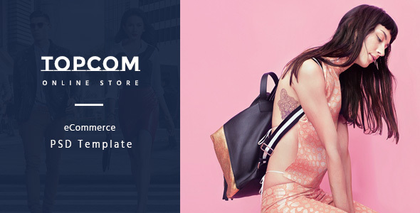 Topcom – eCommerce PSD Template - Fashion Retail
